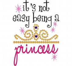 It's Not Easy Being a Princess Applique Machine by CindysAppliques, $3.25