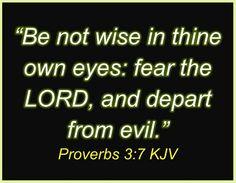 #Proverbs 3:7 KJV