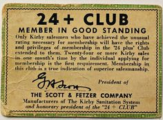 This 24+ Club card was presented to salesmen who sold 24 or more vacuums in a single month. It was signed by founder Carl Scott. Salesmen who make 24 or more sales in a month today are awarded a special pin to recognize their achievement. #history