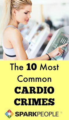 Are you committing any of these major #cardio crimes? If so, you could be cheating yourself out of better results! | via @SparkPeople #fitness #workout #health #exercise #healthyliving