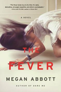 The Fever: A Novel by Megan Abbott http://www.amazon.com/dp/0316231053/ref=cm_sw_r_pi_dp_VwFKtb09VYNWQG83