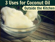3 Uses for Coconut Oil Outside the Kitchen