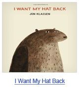 best childrens books 2011 ...LOOOVVEE I want my hat back!