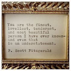 Such sweet words by Fitzgerald.