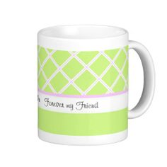 Always my Mother Forever my Friend Mother's Day Mug: Personalize with your own greeting  #mothersday #coffeemug #zazzle