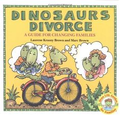Dinosaurs Divorce (Dino Life Guides for Families) by Marc Brown, http://www.amazon.com/dp/0316109967/ref=cm_sw_r_pi_dp_yqWeqb0RNC0DN