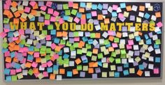 Start A Chain Reaction (Rachel's Challenge) Leave post its out to have students write something they can do to make a difference and post on board