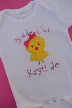 Personalized Birthday Chick Onesie or Tshirt by LoveBugEmbroidery