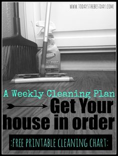 A Weekly Cleaning Plan with a Free Printable Cleaning Chart - A great way to stay organized!