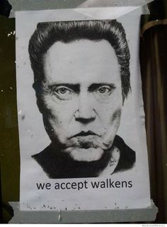 Walkens welcome - HaHa!