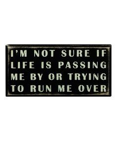 Life Is Passing Box Sign