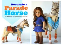 Doll Diaries Decorate a parade horse as featured on www.realcoake.com
