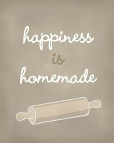 Happiness is homemade.... Kitchen sign