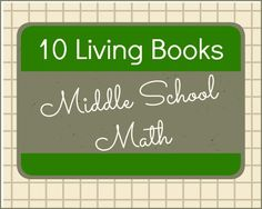 homeschooling middle school, live book, middl school, 10 book, math ideas for middle school, homeschool middle school, middle school homeschool ideas, book recommendations, living math books