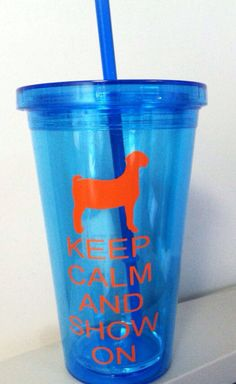 keep calm and show tumbler-4H or FFA-show lamb, pig, steer, or goat. on Etsy, $10.00
