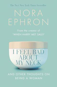 nora ephron i feel bad about my neck essay