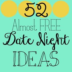 Date night ideas! So awesome. Corey and I are going to do one from the list tonight. I'm very excited. I love this friendship. xoxo