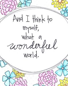 What A Wonderful World Watercolor Prints at Sweet Rose Studio #FREE for a limited time! song, wonderful world, watercolor print, inspir, free printabl, blog, watercolor quote printable