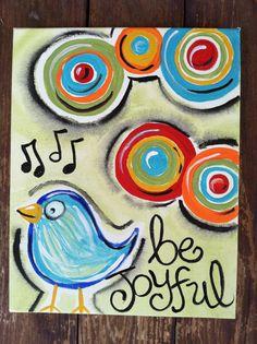 Be Joyful Painted Canvas