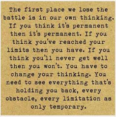 You have to change your thinking..