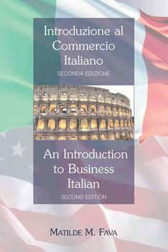 Introduzione al commercio italiano = An introduction to business Italian / Matilde M. Fava.