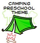 Camping Theme and Activities for Preschool