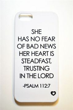 The Psalm 112:7 iPhone 5 cover is the scripture itself. A powerful and empowering scripture on your iPhone! Limited Qty's