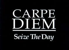 Wednesday Wisdom: Seize The Day!
