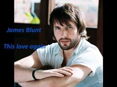 James Blunt - This love again - YouTube