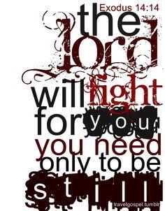 Remember/Memorize/Repeat                           Exodus 14:14