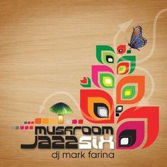 "DJ Mark Farina - ""Mushroom Jazz Six"""