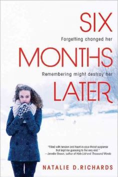 Six Months Later by Natalie D. Richards - Waking up six months after dozing off in study hall to discover that she is on track to become the school valedictorian, a super jock is her boyfriend and her former best friend is not speaking to her, Chloe struggles to remember what happened and how the baffling changes occurred.