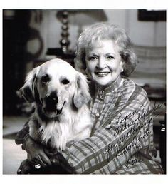 Betty White - What a sterling career! AND she's an animal advocate.