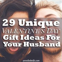 29 Unique Valentines Day Gift Ideas For Your Husband --- As Valentine's Day approaches I put together a list of unique gift ideas for wives like me, who need a little help in the planning department.  I hope this list encourages you and sparks some neat ways you can bless your husband this year! Most of … Read More Here http://unveiledwife.com/29-unique-valentines-day-gift-ideas-for-your-husband/