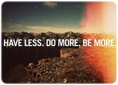 do more, be more.