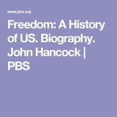 Freedom: A History of US. Biography. John Hancock | PBS