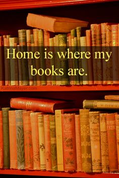 Home is where my books are.