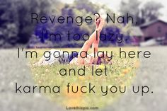 tags, revenge, funny karma quotes, funny quotes, quot karma