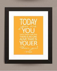 Nursery Art, Typography Print, Dr Seuss 11X14 Today You Are You, Kids Decor, Word Art, Kids Wall Art, Baby Decor, Custom Nursery Print. $14.00, via Etsy.