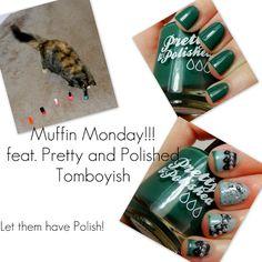 Let them have Polish!: Muffin Monday!! Pretty & Polished Tomboyish