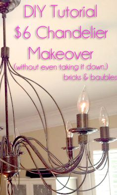 $6 chandelier makeover. diy. tutorial. without taking the chandelier down.