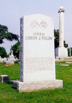 Gen Gideon Johnson Pillow - Lawyer, politician, and Confederate general in the Civil War. He is best remembered for his poor performance at the Battle of Fort Donelson.