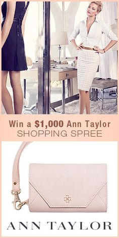 #RePin and Enter to #Win a $1,000 Ann Taylor #Shopping Spree! #fashion #contest #sweeps
