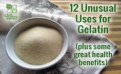 12 Uses for Gelatin