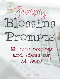 February Blogging Prompts #writing #prompts #blogging