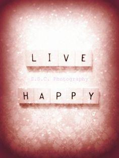 live happy.