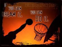 dream big, the game, basketball quotes, balls, benches, camping foods, girls basketball, sports, new quotes