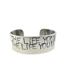 Love The Life You Live Cuff