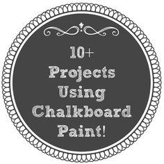 Lots of Chalkboard Paint Projects