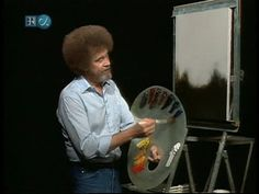 Bob Ross...and you can put a happy little tree anywhere you'd like.